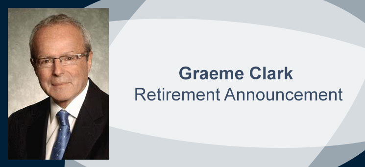 Graeme Clark - Retirement Announcement